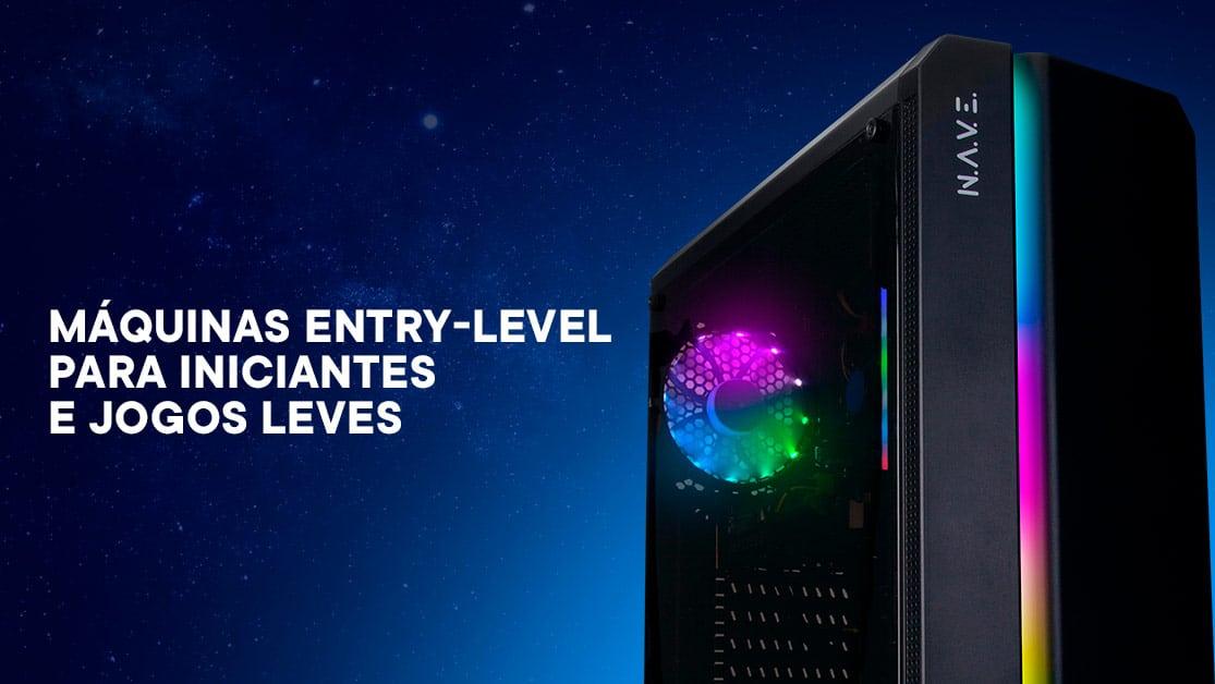 Máquinas entry-level para iniciantes e jogos leves